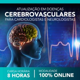 Curso: Atualização em Doenças Cerebrovasculares para Cardiologistas e Neurologistas.