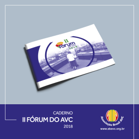 A Associação Brasil AVC tem a satisfação em divulgar o caderno do II Fórum do AVC