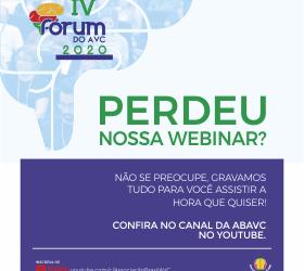 Perdeu nossa Webinar? | IV Fórum do AVC 2020
