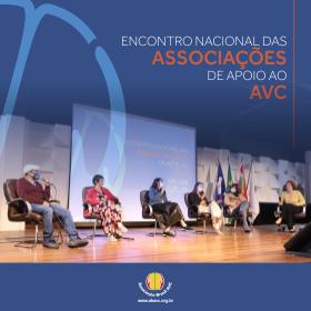 I Encontro Nacional das Associações de Apoio ao AVC foi um evento de grande aprendizado